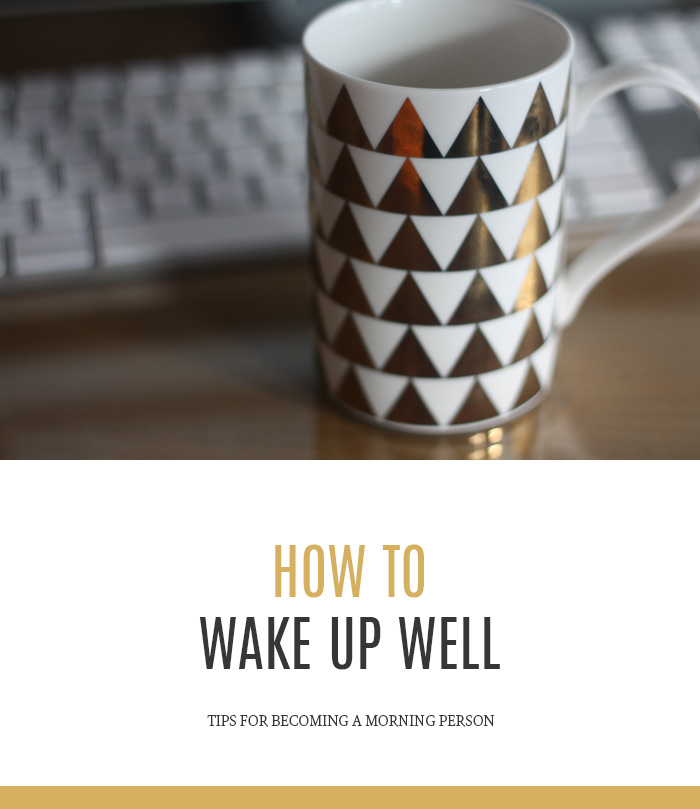 How to Wake Up Well - Tips for Becoming a Morning Person