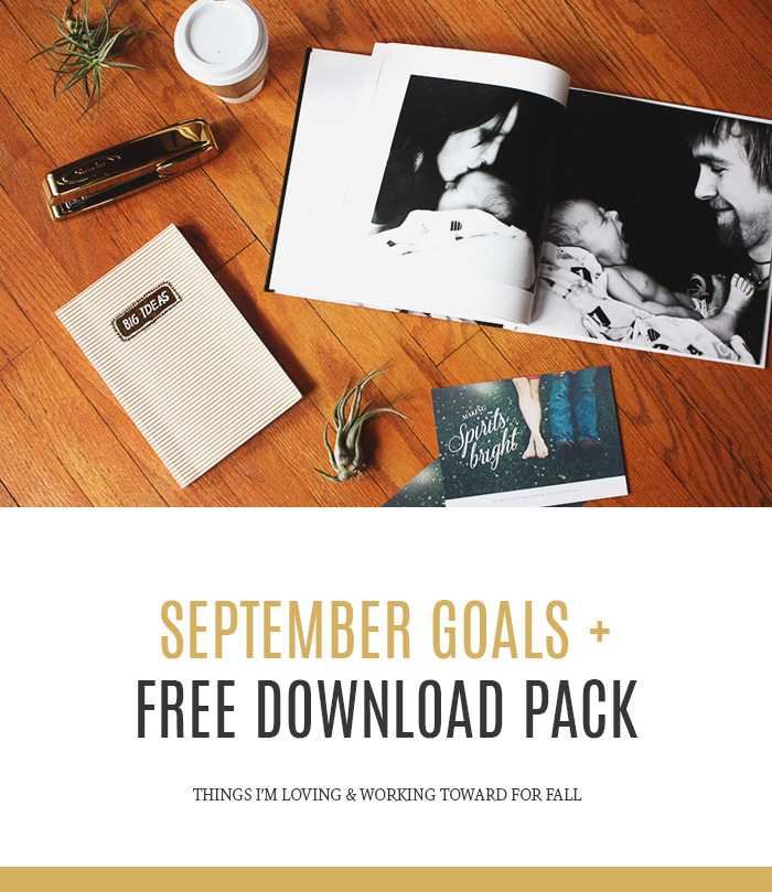 September Goals & Free Download Pack for Fall