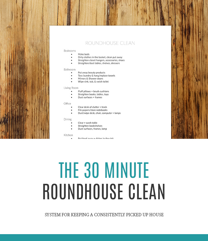 The 30 Minute Roundhouse Clean - system for keeping a consistently picked up house