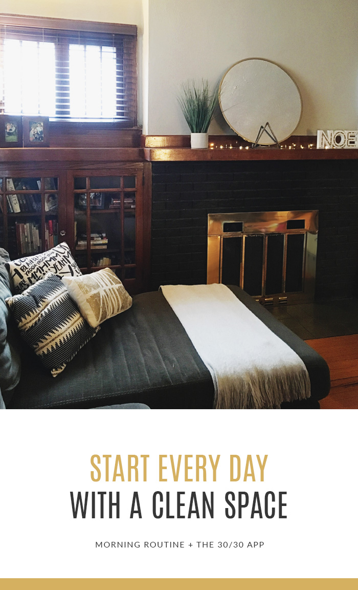 How To Start Every Day With A Clean Space