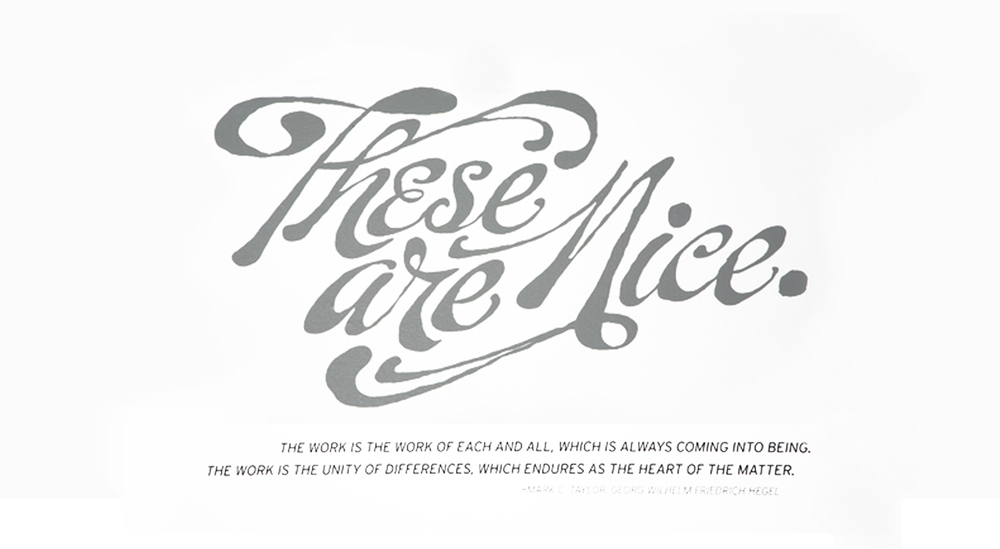"""These Are Nice"" curated gallery show of student work, 2008. Title hand lettered by Dan Cassaro."