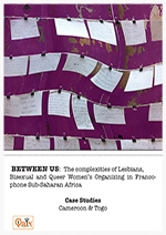 Cover-BETWEEN US-the complexities of LBQWSW women organizing in Francophone Sub-Saharan Africa-print-1.jpg