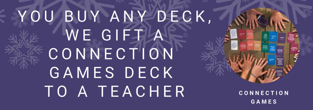 BUY A DECK, GIFT A DECK TO A TEACHER