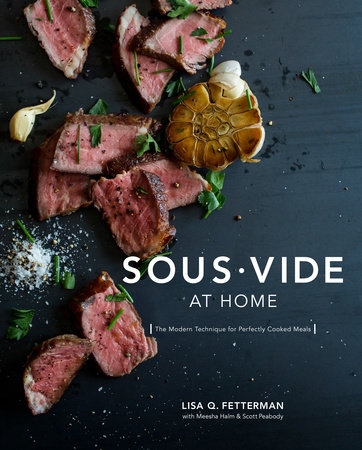 Sous Vide At Home - Lisa Q. Fetterman