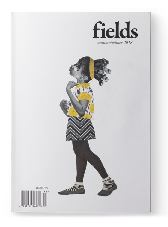 fields Magazine - AUTUMN/WINTER 2018 ISSUE 10fields is a print publication designed to spotlight writers, poets, painters, illustrators, and creative types of all stripes, with an emphasis on the up and coming and the unsung.
