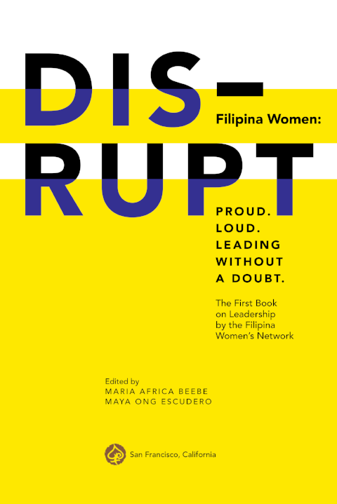DISRUPT: Filipina Women: Proud. Loud. Leading Without Doubt.