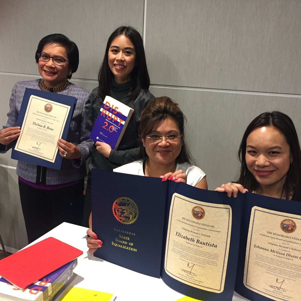 DISRUPT 2.0 authors Thelma Boac, Elizabeth Bautista and Melissa Orquiza receive Proclamation certificates from Fiona Ma, Chairwoman of the California State Board of Equalization in recognition of their contribution to raising awareness of the leadership abilities of Filipina women in the diaspora through their participation in the FWN Filipina Women Leadership Book Series. Pictured with FWN Fellow, Raissa Alvero.