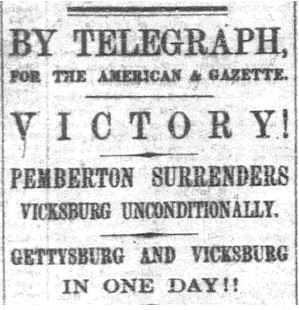 The North American and United States Gazette announces the twin victories for the Union Army at Gettysburg and Vicksburg. Philadelphia, PA, July 8, 1863.