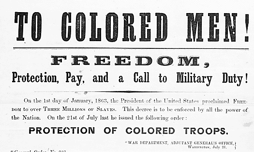 Broadsides and newspaper adds encouraged African American men to enlist, guaranteeing protection against Confederate threats.