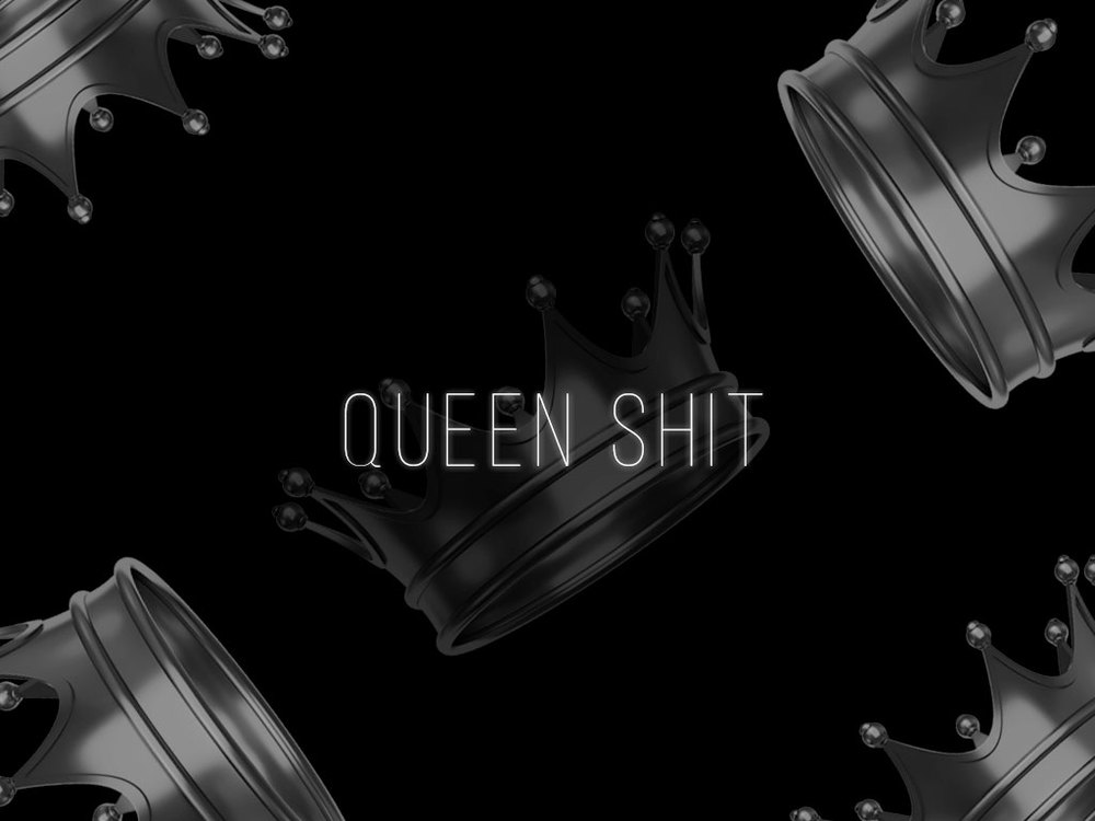 Queen Shit: Wallpaper