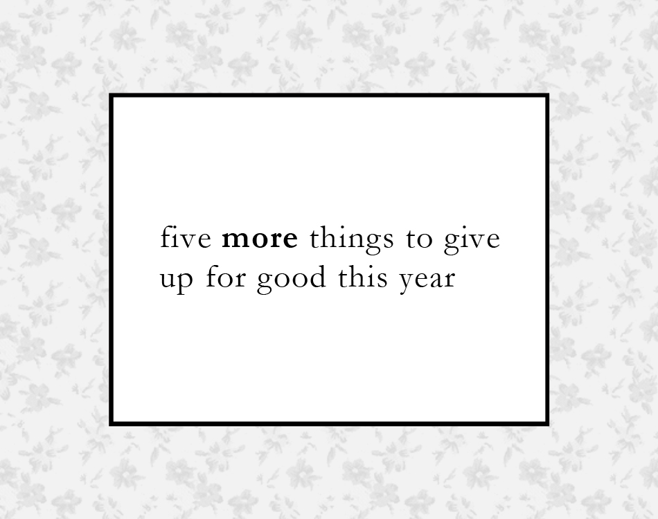 five more things to give up.jpg