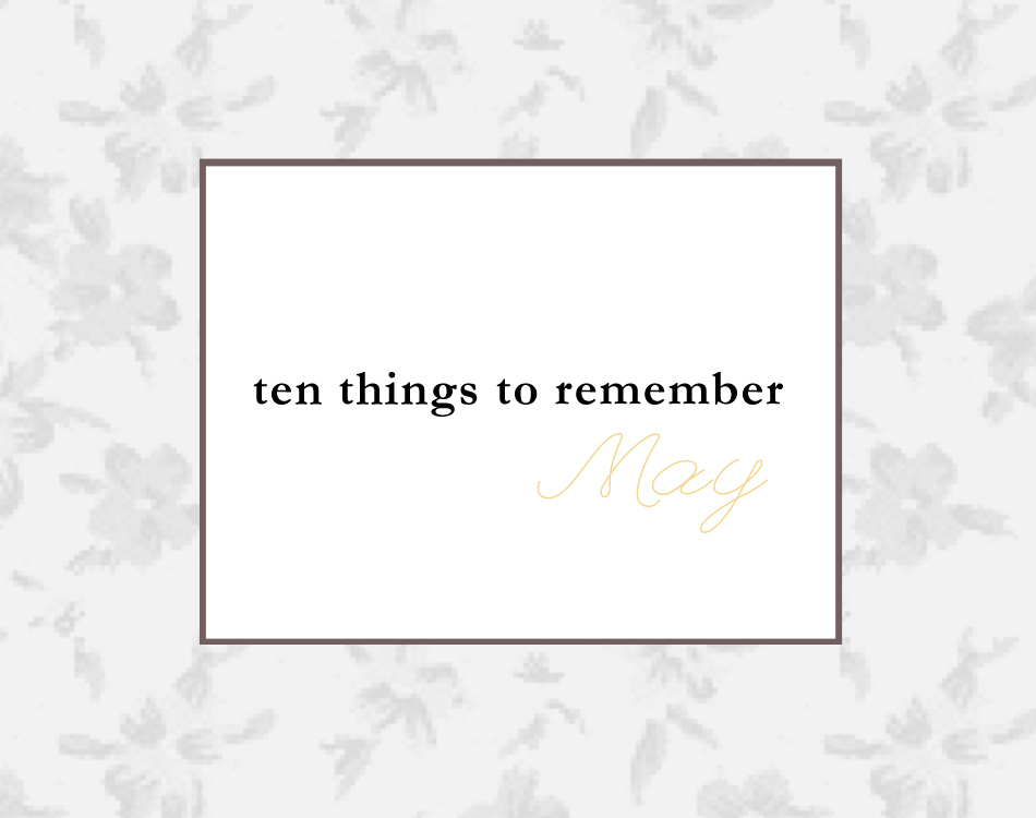 ten things to remember in may.jpg