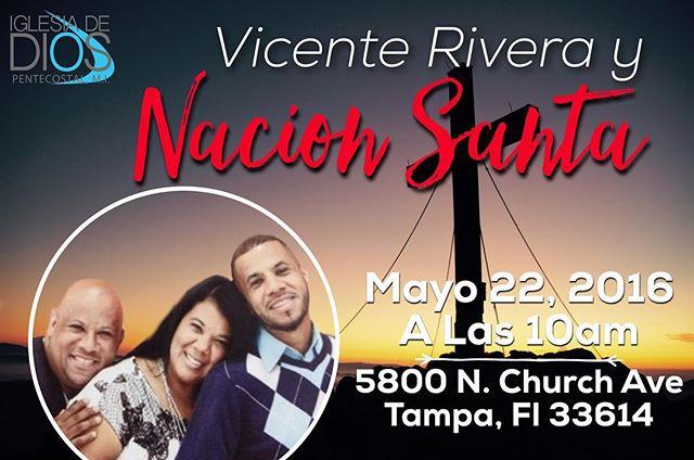 Servicio especial! Vicente Rivera y Nacion Santa el Domingo Mayo 22, 2016 a las 10am en 5800 N. Church Ave Tampa, Fl 33614