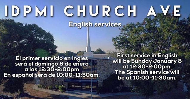 Starting January 8 we will be having English services from 12:30pm - 2:00pm. Spanish services will be from 10:00am - 11:30am.  El primer servicio en ingles será el domingo 8 de enero a las 12:30-2:00pm En español será de 10:00-11:30am.