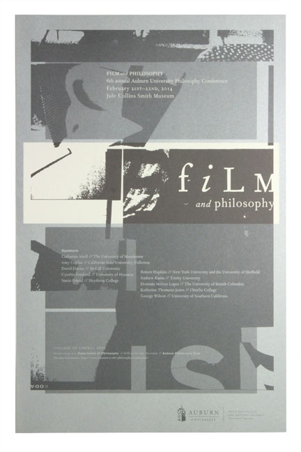 FILM and PHILOSOPHY POSTER  Auburn University Department of Philosophy // design + collage / two color, silver metallic + black