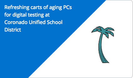 Refreshing carts of aging PCs for digital testing at Coronado Unified School District