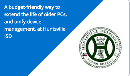 A budget-friendly way to extend the life of older PCs, and unify device management, at Huntsville ISD, TX