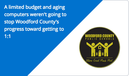 A limited budget and aging computers weren't going to stop Woodford County's progress toward getting to 1:1