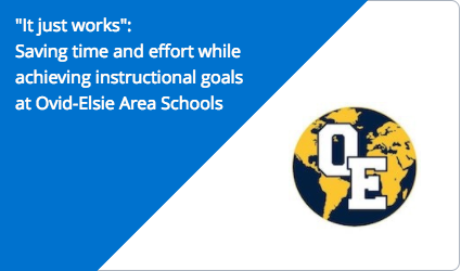 Saving time and effort while achieving instructional goals at Ovid-Elsie Area Schools, MI