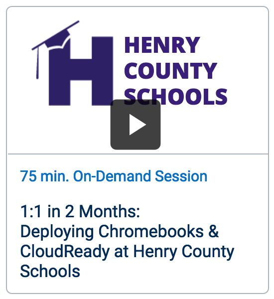 Webinar: 1:1 in 2 Months: Deploying Chromebooks & CloudReady at Henry County Schools