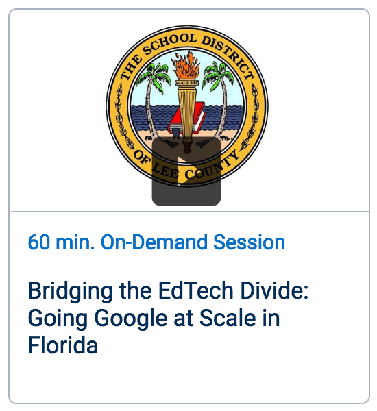 Webinar: Bridging the EdTech Divide: Going Google at Scale in Florida