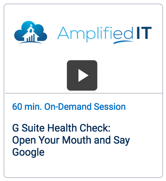 On-Demand Webinar: G Suite Health Check: Open Your Mouth and Say Google