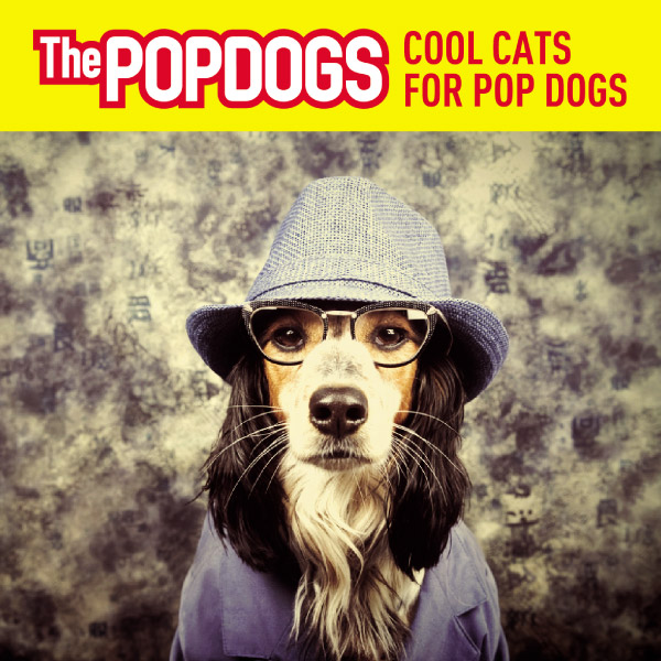 Alrelease Cool Cats For Pop Dogs By The Popdogs Release Date May 13 Label Big Mac Records Listen On Reverbnation