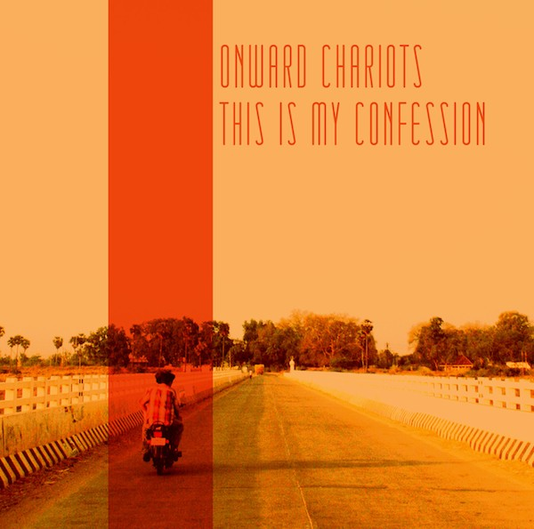 Onward Chariots - This is My Confession