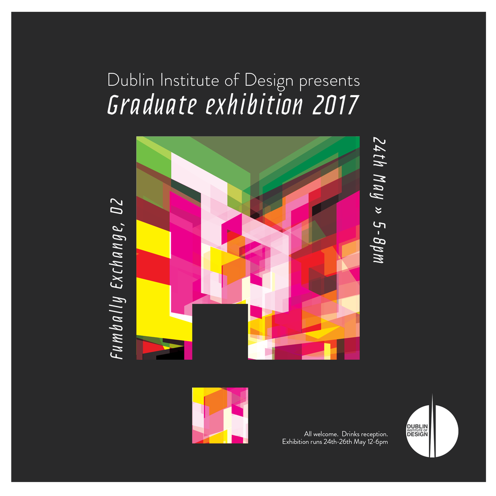 Poster design dublin - Work On Display Will Be A Showcase Of Final Year Graphic Design And Interior Design Students The Exhibition Will Run On The 25th From 12 6 And The 27th