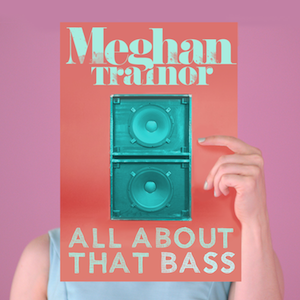 Meghan_Trainor_-_All_About_That_Bass_(Official_Single_Cover).png