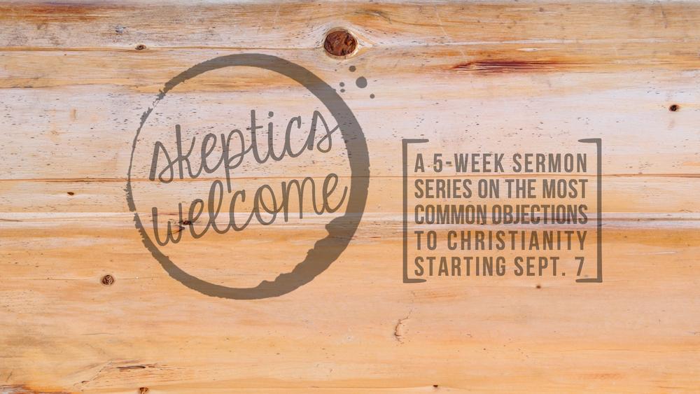 Skeptics Welcome