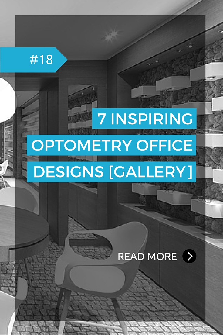 7 Inspiring Optometry Office Designs [Gallery]