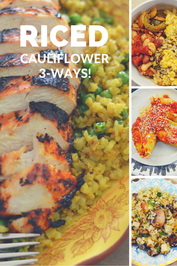 Riced Cauliflower 3-ways - healthy mom