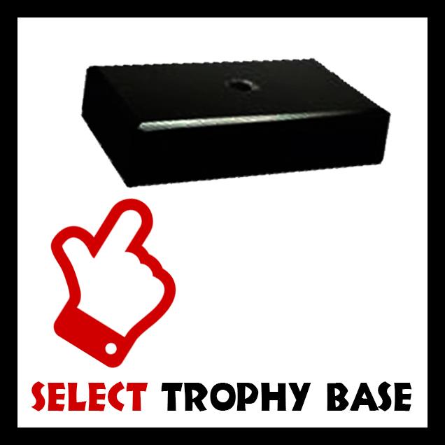 SELECT  TROPHY  BASE