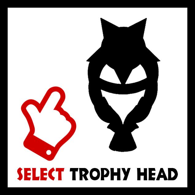 SELECT  TROPHY  HEAD