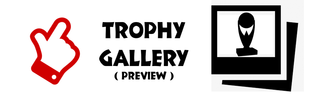 TROPHY   GALLERY   PREVIEW