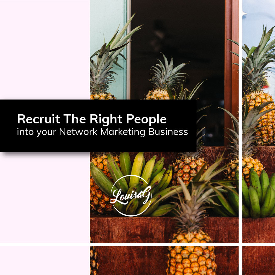 LouisaG BLOG IMAGE Recruit the right people into your network marketing business-01.jpg