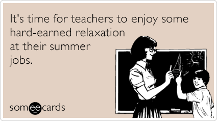 teachers-summer-vacation-job-funny-ecard-tfY.png