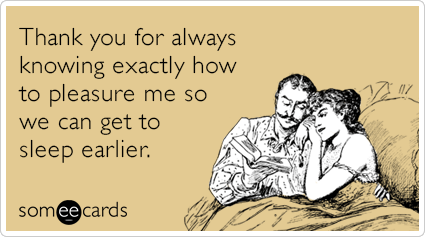 sexual-pleasure-sleep-earlier-thanks-funny-ecard-pmY.png