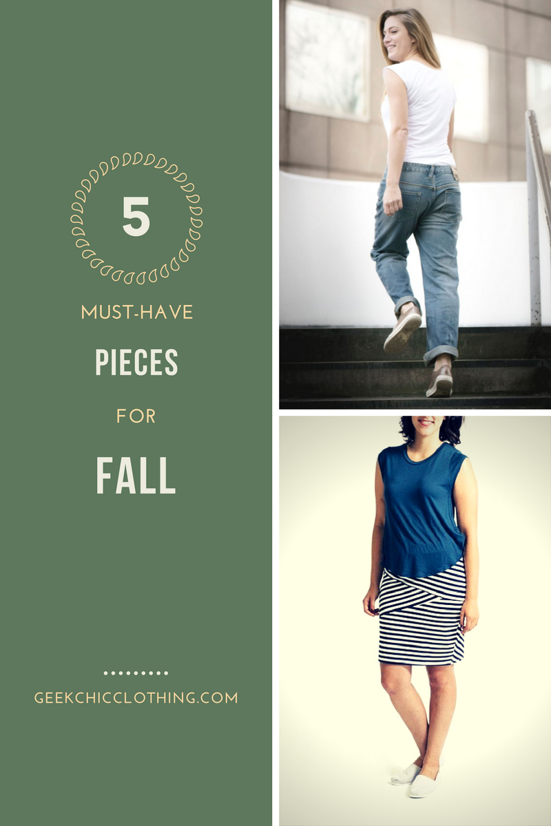 5 Must-Have Pieces for Fall - geekchicclothing