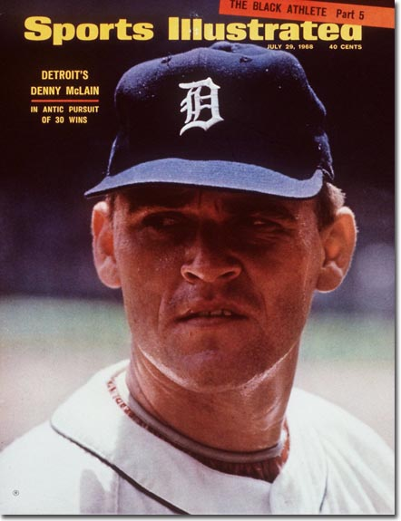 Former Detroit Tigers Pitcher Denny McLain graces the cover of Sports Illustrated in 1968, the year he won 30 games. Image Credit:   2guystalkingmetsbaseball.com