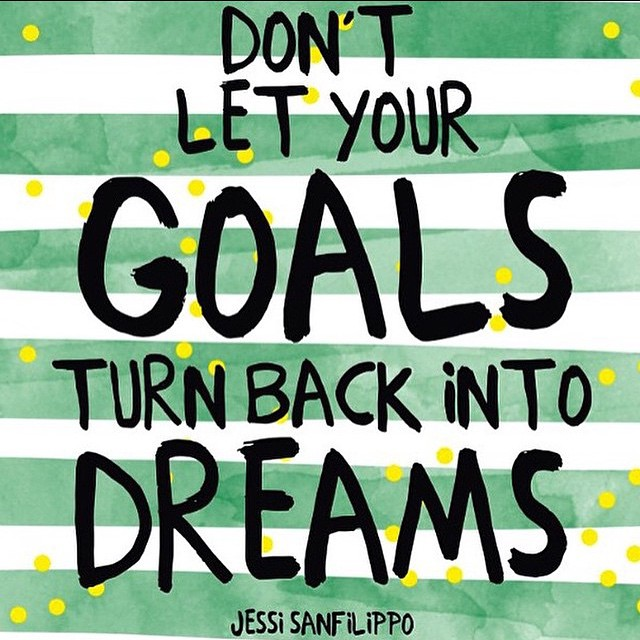 Don't let you goals turn back into dreams. You can do it. I believe in you 😊 #support