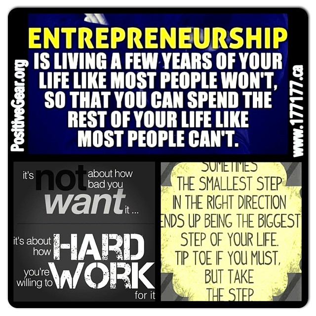 177177 :     #Entrepreneurship is #living a few years of your #life #like most #people won't, so that you can #spend the #rest of your life like most people can't! It's not about how bad you want it. It's about how #hard you are #willing to #work! The smallest step in the right #direction ends up being the #biggest step of your life. Tiptoe if you must but take the step. #believe ##try #do #start #stay #focused