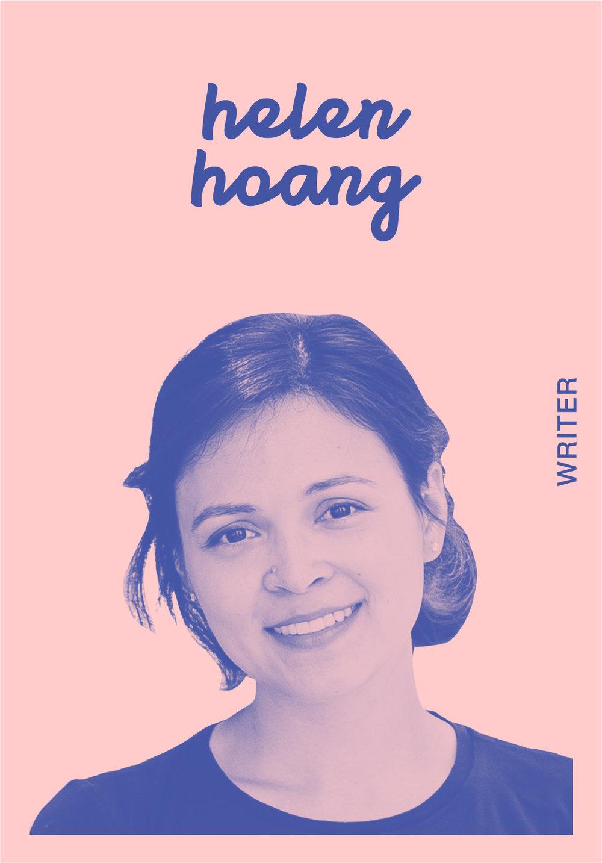 HELEN HOANG   WEBSITE   @HHOANGWRITES   IG: HHOANGWRITES