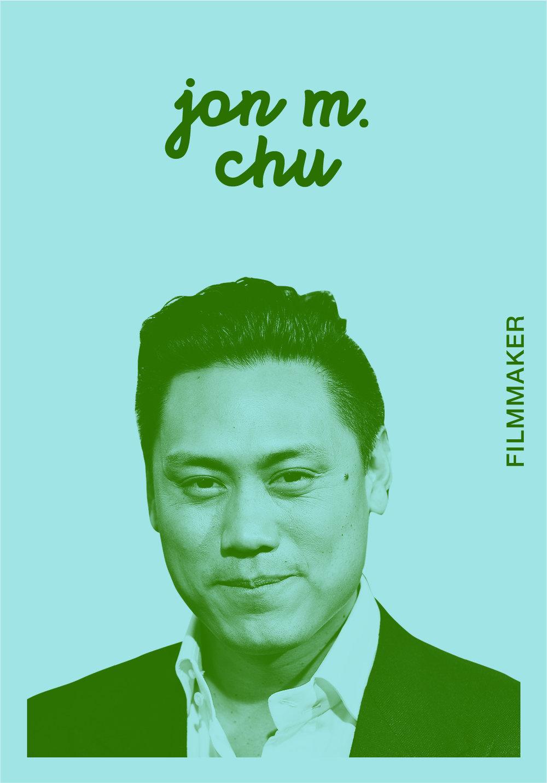 JON M. CHU   @JONMCHU   IG: JONMCHU