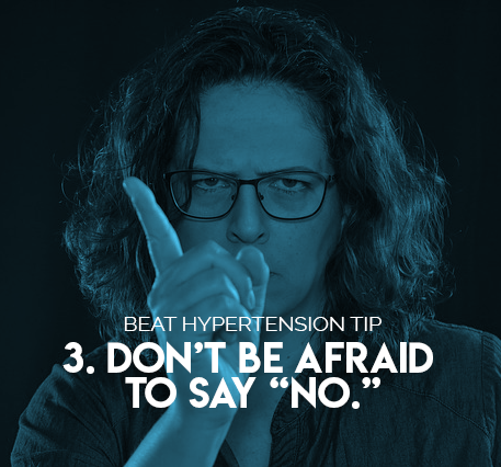 "3. Don't be afraid to say ""no."""