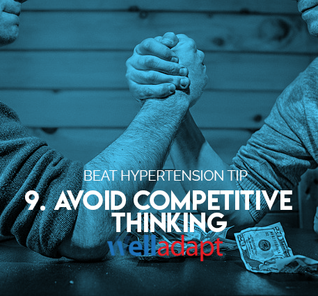 9. Avoid competitive thinking.