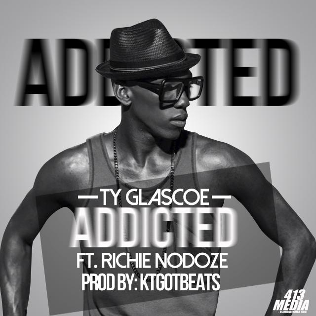 Copy of Ty Glascoe - Addicted (ft. Richie Nodoze)