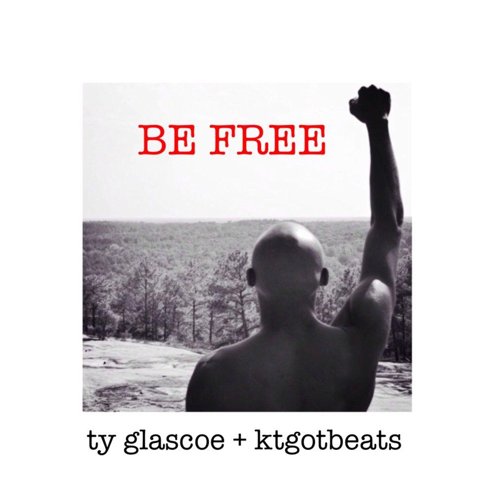 Copy of Ty Glascoe - Be Free (Cover) prod. KTGotBeats