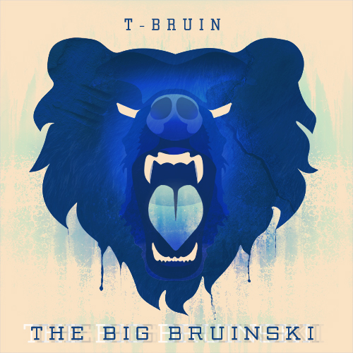 Copy of T-Bruin - Bout That Life